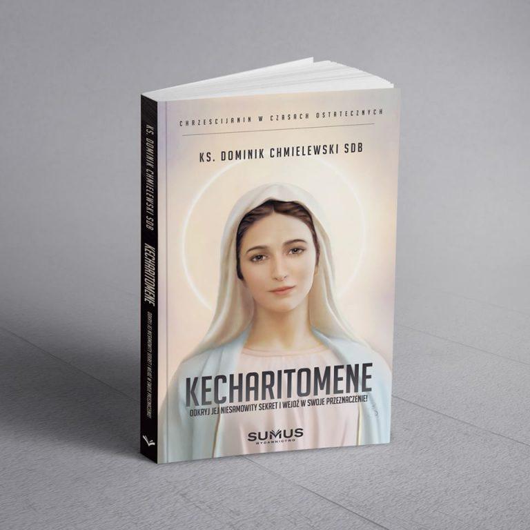 Kecharitomene Wydawnictwo Sumus Ks. Dominik Chmielewski