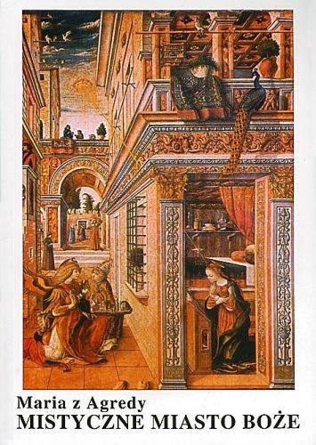 Mistyczne Miasto Boże Maria z Agredy książka
